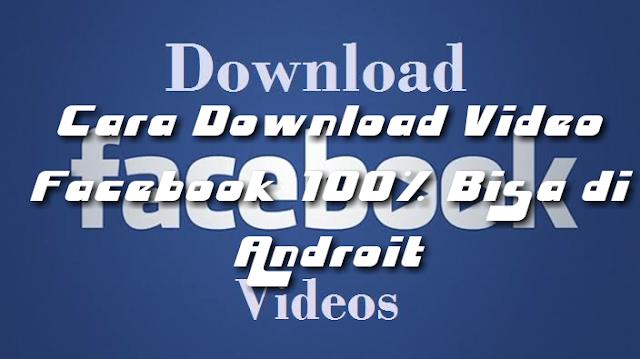 Cara Download video di facebook 100 %