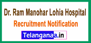 Dr.Ram Manohar Lohia Hospital RMLH New Delhi Recruitment Notification 2017 Last date 22-06-2017