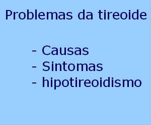 Problemas da tireoide causas sintomas tratamento hipotireoidismo