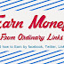 Earn Money From Any link or Get Paid By Sharing links on Facebook, Twitter, Pinterest, Whatsapp and more...