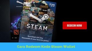Cara Redeem Kode Voucher Steam Wallet