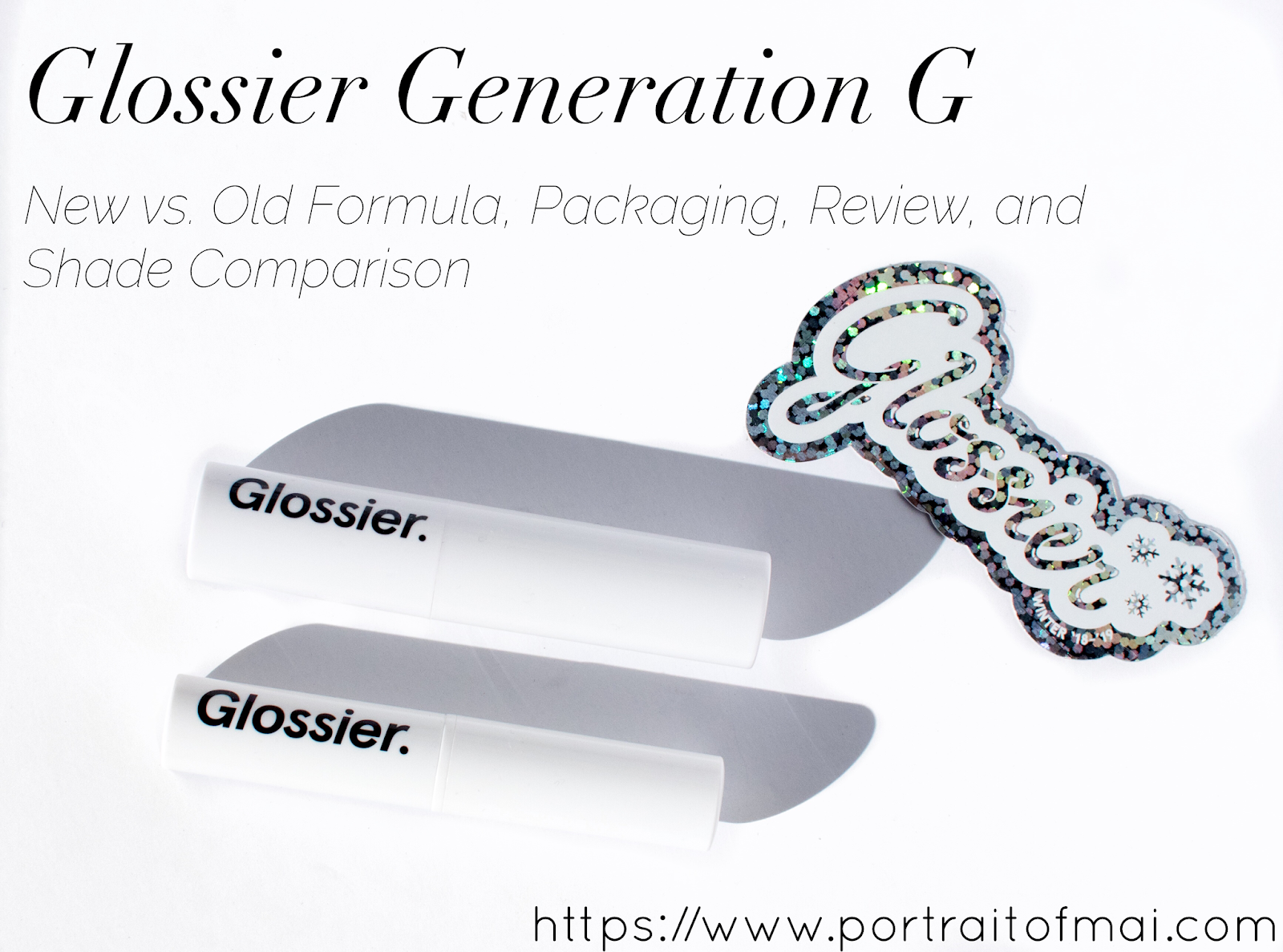 Glossier Generation G New vs. Old Tubes