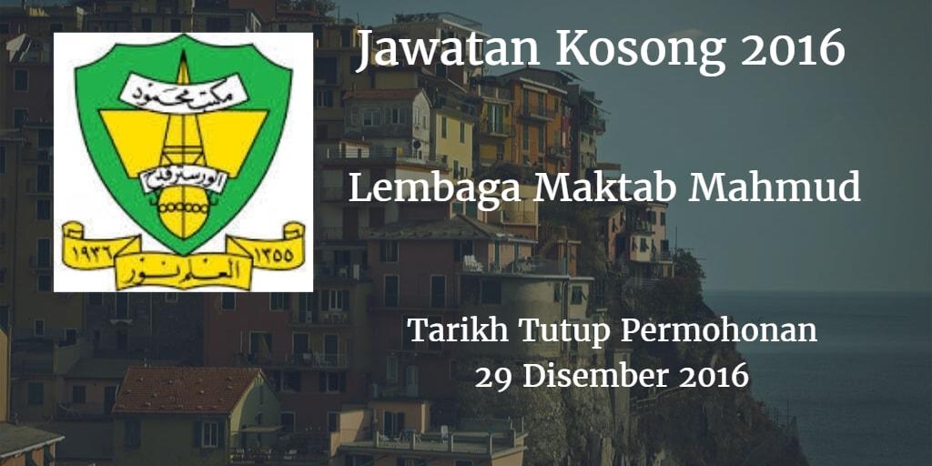 Jawatan Kosong Lembaga Maktab Mahmud 29 Disember 2016