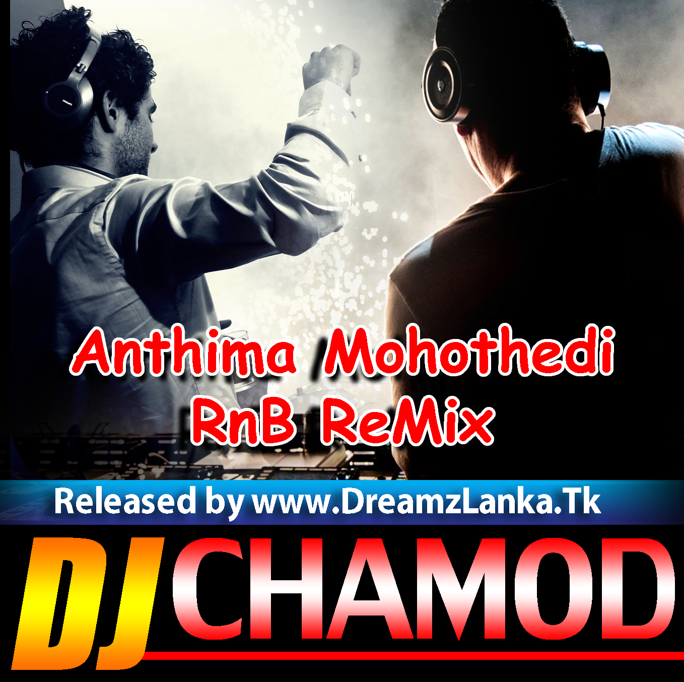Dj Punjab Singa One Man: 2K18_Anthima Mohothedi RnB ReMix DJ Chamod