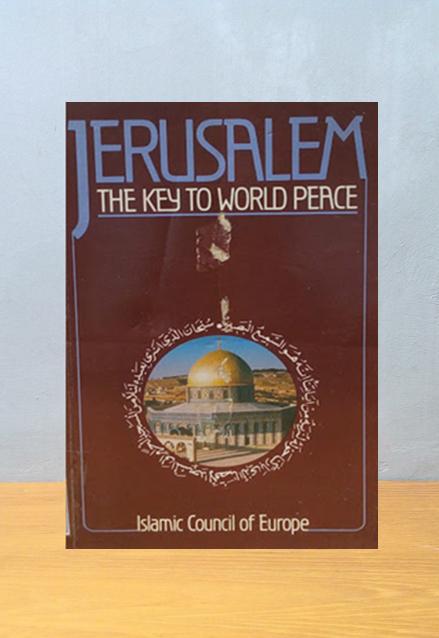 JERUSALEM THE KEY TO WORLD PEACE