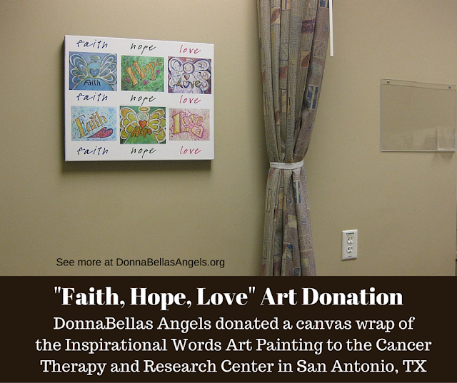 """Faith, Hope, Love"" Inspirational Words Art Donation to Cancer Therapy and Research Center in San Antonio, TX"
