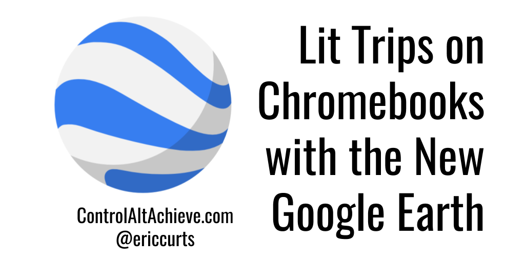 Control Alt Achieve: Lit Trips on Chromebooks with the New