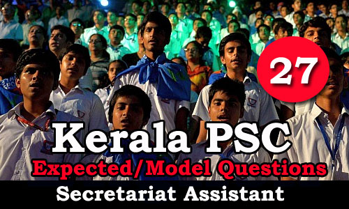 Kerala PSC Secretariat Assistant Model Questions - 27
