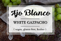 Ajo Blanco_white gazpacho_glutenfree_vegan_kosher_tapas_Under the Andalusian Sun_food blog