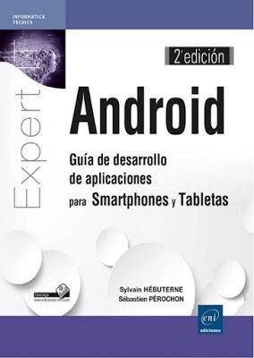 Android: Guía de desarrollo de aplicaciones para Smartphones y Tabletas, 2da Edición – Sylvain Hebuterne