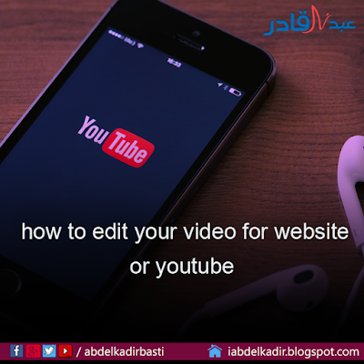 how to edit your video for website or youtube