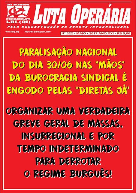LEIA A MAIS RECENTE EDIÇÃO DO JORNAL LUTA OPERÁRIA, Nº 322, MAIO/2017