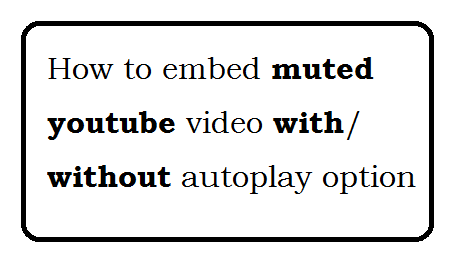How to embed muted youtube video with autoplay