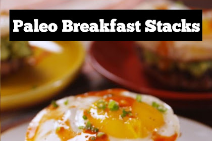 Paleo Breakfast Stacks Recipe