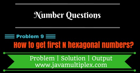 Java program that generates first n hexagonal numbers.