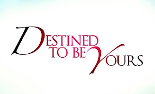 destined to be yours pinoy tv