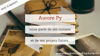 http://www.lesdessousdelaplume.fr/2016/10/mots-dauteurs-aurore-py.html