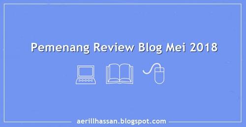 Senarai Pemenang Review Blog Mei 2018