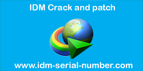 IDM 6.28 Crack and patch Free download 100% working