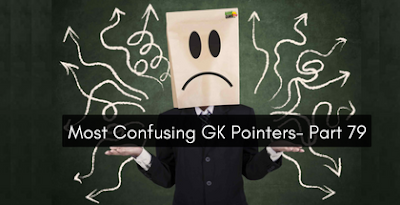 Most Confusing GK Pointers - Part 79