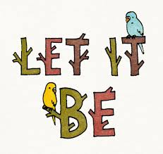 Let-it-be-birds-saying