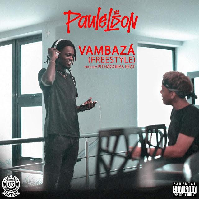 Paulelson - Vambazá (Freestyle) (Prod. Pithágoras Beat)