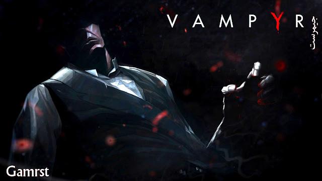 فامبير Vampyr 2017