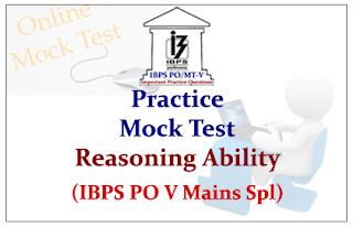 IBPS PO Mains- Practice Mock Test on Reasoning Ability