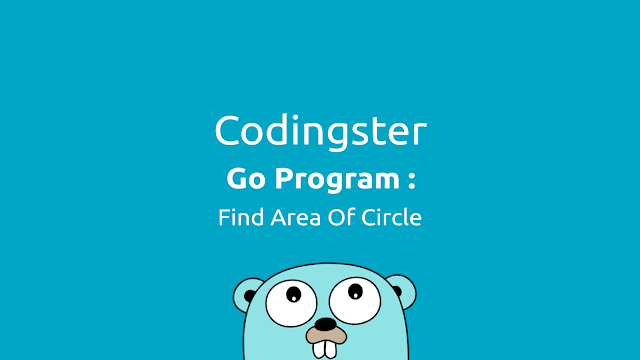 Go Program To Find Area Of Circle