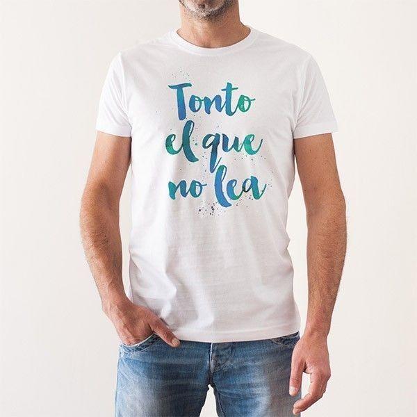 http://www.lolacamisetas.com/es/579-camiseta-tonto-el-que-no-lea-02.html#/25-estilo-manga_corta/37-talla-s/67-genero-hombre