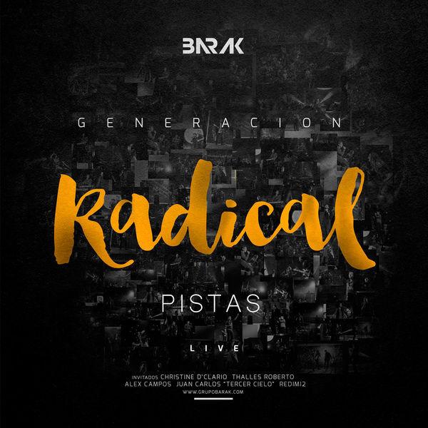 Barak – Generación Radical (En Vivo) (Pistas) 2017