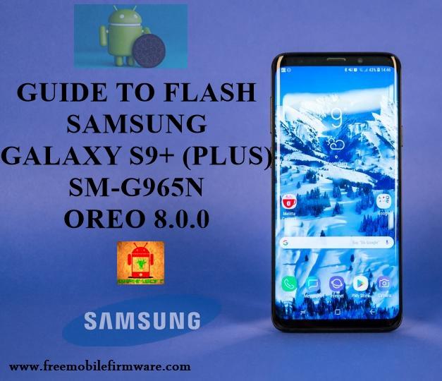 Guide To Flash Samsung Galaxy S9 Plus G965N Oreo 8 0 0 Odin Method