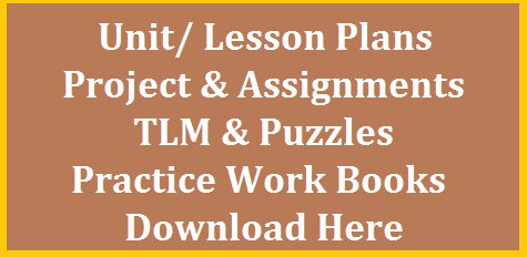 Practice Work Books Lesson Plans Project Works Assignments Puzzles Complete Academic Material Download Here Telugu Hindi English Maths Practice Work Books for Primary Children Download Free PDF Here | Project Works for Non Languages of High School Available here | Model Unit Plans/ Lesson Plans for Primary and High School Telugu Hindi English Maths Science Social Physical Science and Bio Science are available here | Teaching Learning Material for Primary and High School Teachers for all Subjects Downoad Here practice-work-books-lesson-plans-prjects-assigments-puzzles-tlm-download