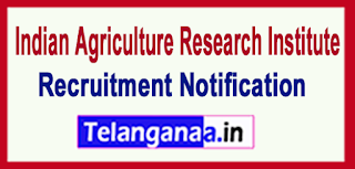 IARI Indian Agriculture Research Institute Recruitment Notification 2017 Last Date 15-06-2017