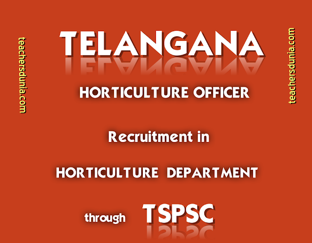 Horticulture-Officer-Recruitment-In-Horticulture-Department-Throught-TSPSC