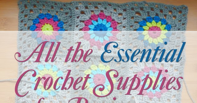 Crocheting For Beginners Supplies : CraftyMarie: All the Essential Crochet Supplies Beginners Need