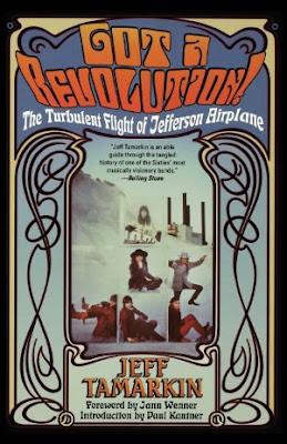 Got_a_Revolution_The_Turbulent_Flight_of_Jefferson_Airplane,Jeff_Tamarkin,Jorma_Kaukonen,Jack_Casady,Signe_Anderson,Grace_Slick,Marty_Balin,psychedelic-rocknroll,book