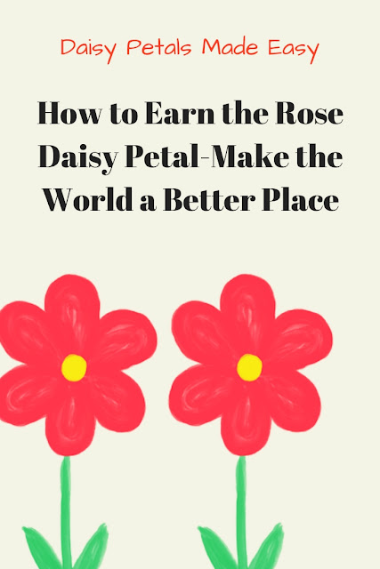 How to Earn the Rose Daisy PetalMake the World a Better Place