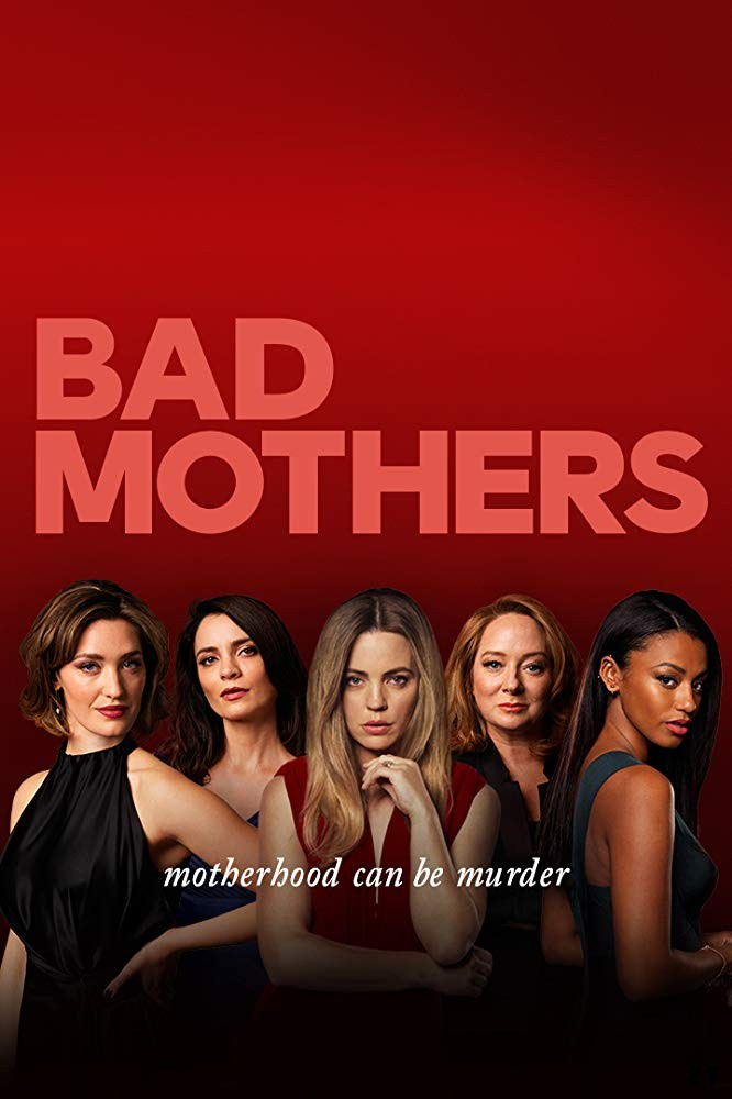 Bad Mothers – Saison 1 [Streaming] [Telecharger]