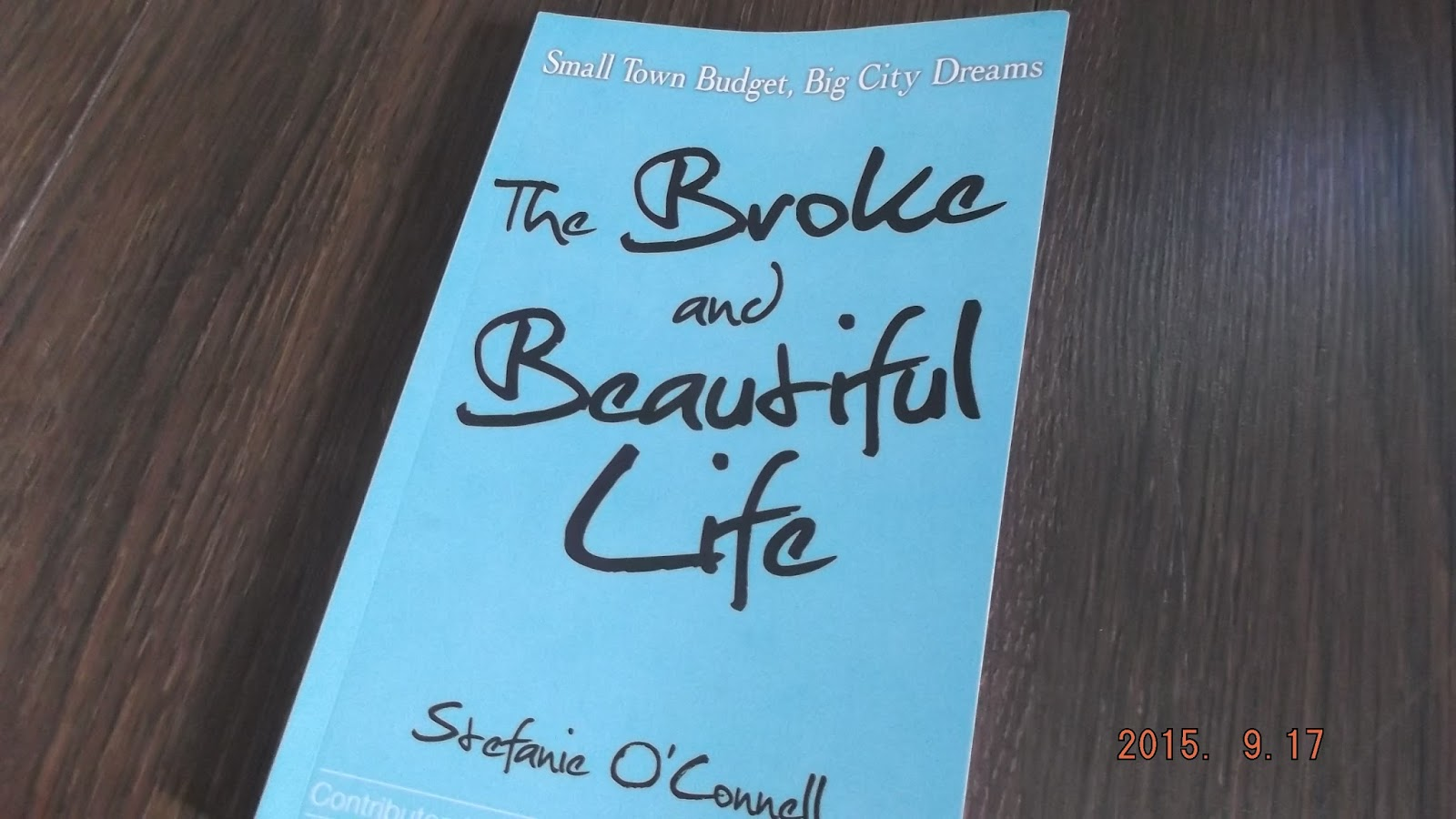 faff0379ba3 The Broke and Beautiful Life: Small Town Budget, Big CityDreams. This book  is written by Stefanie O'Connell. She moved to New York to become a  Broadway ...