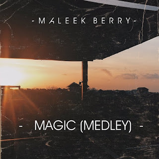 Maleek Berry - Magic (Medley)