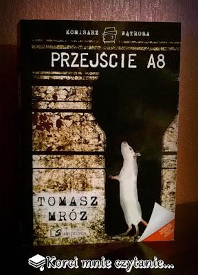 """Tomasz Mróz """"Przejście A8"""""""