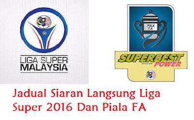 Jadual Siaran Langsung TV Liga Super 2016 Dan Piala FA