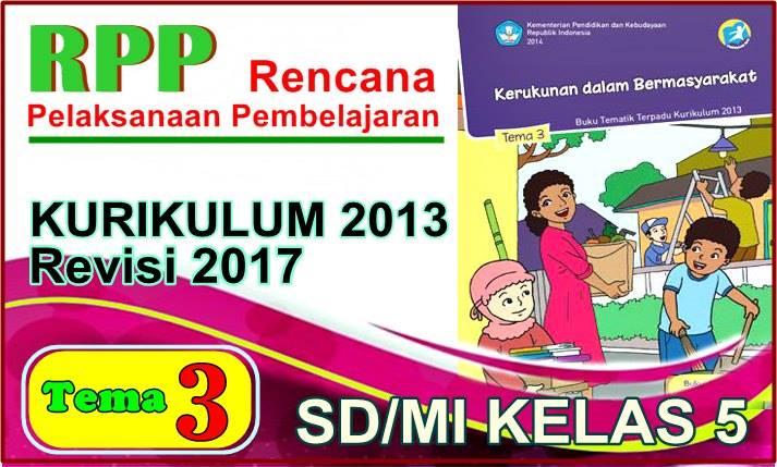Rpp Kelas 5 Tema 3 Kurikulum 2013 Revisi 2017 Dokumen Guru Edukasi