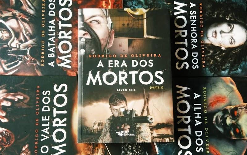 [RESENHA #536] A ERA DOS MORTOS | PARTE II - RODRIGO DE OLIVEIRA