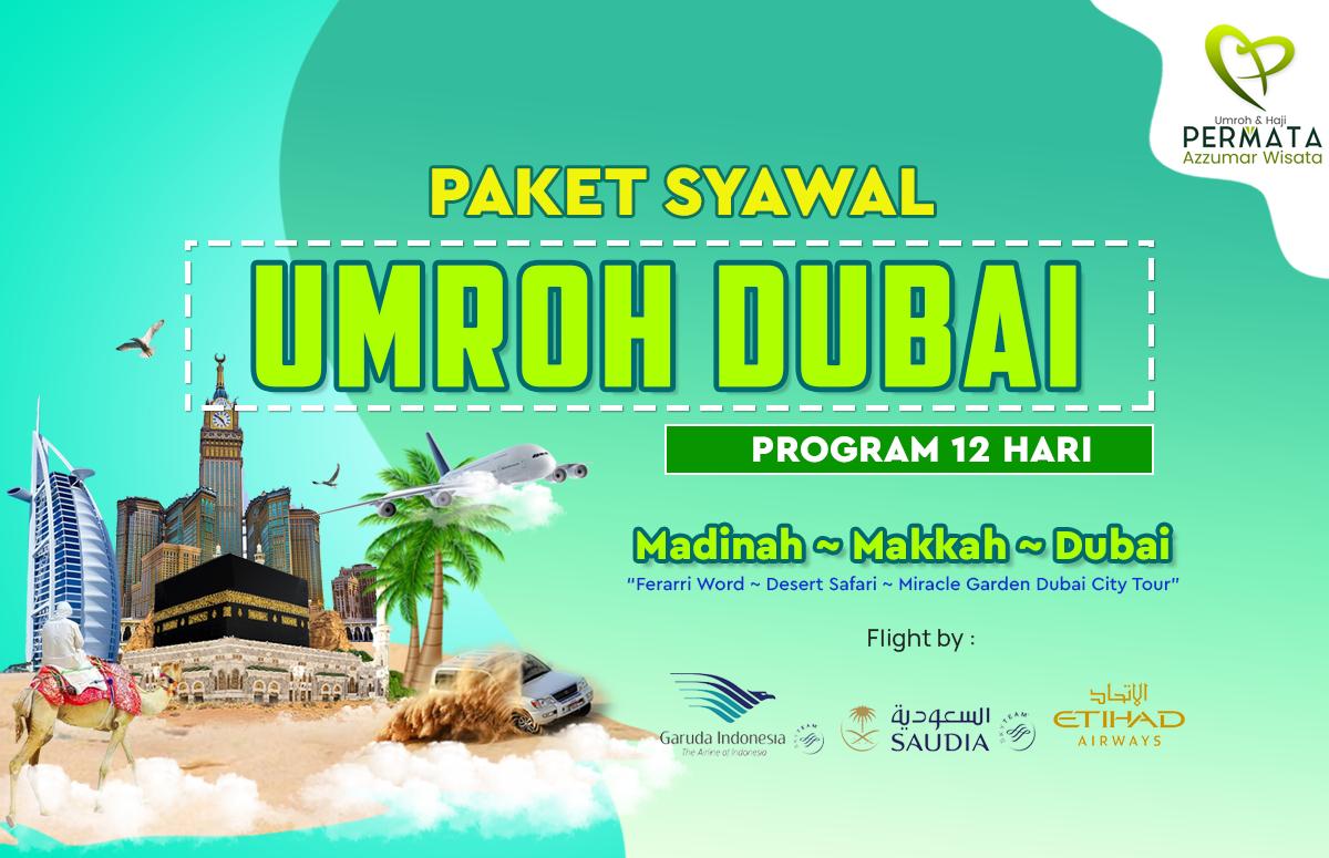 Paket Biaya Umroh Syawal Plus Dubai 12 Hari 2020