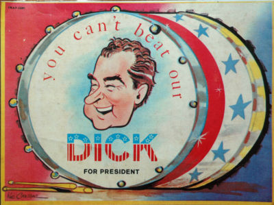 You can't beat our dick. Richard Nixon Campaign poster. I am not a crook. marchmatron.com