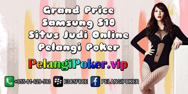 Grand-Price-Samsung-S10-Situs-Judi-Online-Pelangi-Poker