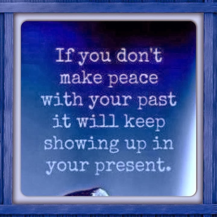 If You Dont Make Peace With Your Past It Will Keep Showing Up In