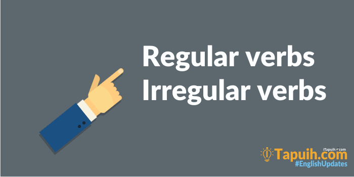 Regular verbs And Irregular verbs Terlengkap